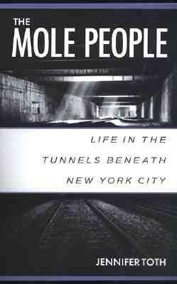 The Mole People( Life in the Tunnels Beneath New York City)[MOLE PEOPLE][Paperback]