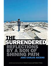 The Surrendered: Reflections by a Son of Shining Path
