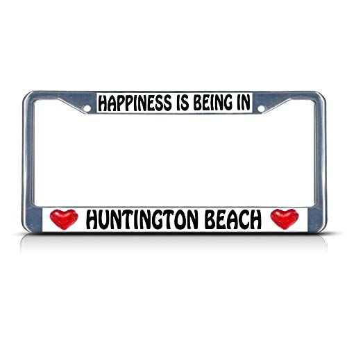 Happiness is Being Huntington Beach Chrome Metal License Plate Frame Tag Border Perfect for Men Women Car garadge ()