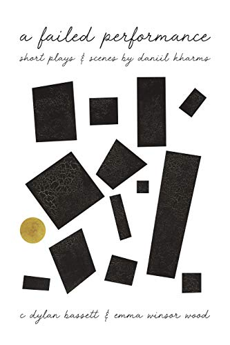 A Failed Performance: Short Plays & Scenes by Daniil Kharms by Plays Inverse Press