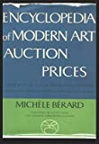 Encyclopedia of Modern Art Auction Prices, Michèle Bérard, 0668024933