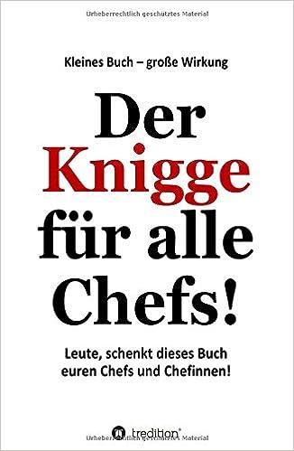 Der Knigge Für Alle Chefs Leute Schenkt Dieses Buch Euren Chefs