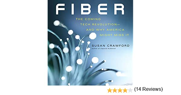 Fiber: The Coming Tech Revolution�and Why America Might Miss It: Amazon.es: Crawford, Susan, Marlo, Coleen: Libros en idiomas extranjeros