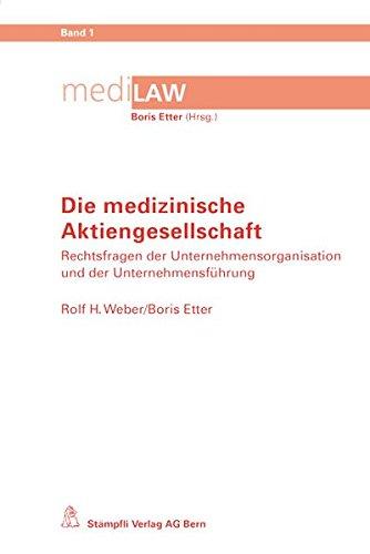 die-medizinische-aktiengesellschaft-rechtsfragen-der-unternehmensorganisation-und-der-unternehmensfhrung-medilaw