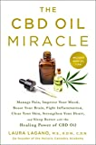 The CBD Oil Miracle: Manage Pain, Improve Your Mood, Boost Your Brain, Fight