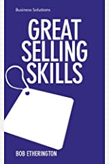 Business Solution Series: Great Selling Skills (Business Solutions) Kindle Edition