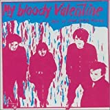 This Is Your Bloody Valentine by My Bloody Valentine (2001-09-04)