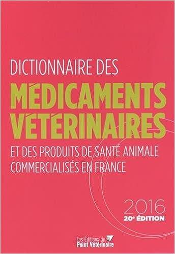 Livre gratuits Dictionnaire des Médicaments Vétérinaires et des produits de santé animale commercialisés en France pdf