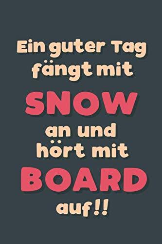 Ein guter Tag fängt mit Snowboard an: Notizbuch - tolles Geschenk für Notizen, Scribbeln und Erinnerungen aufbewahren | liniert mit 100 Seiten (German Edition) (Kleine Kinder Brille)