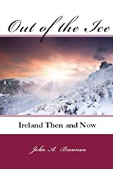 Out of the Ice: Ireland Then and Now Paperback