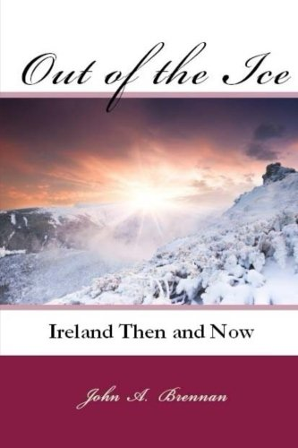 Out of the Ice: Ireland Then and Now