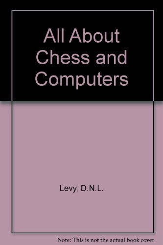 All About Chess and Computers (Computer chess series)