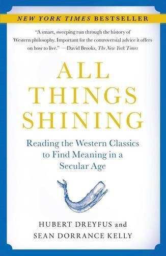 All Things Shining: Reading the Western Classics to Come across Meaning in a Secular Age