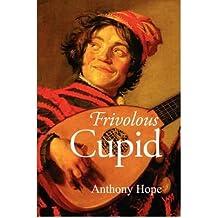 { [ FRIVOLOUS CUPID ] } Hope, Anthony ( AUTHOR ) Jul-30-2008 Paperback