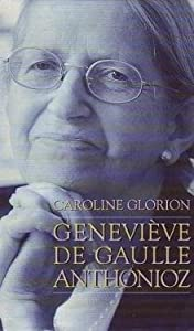 """Afficher """"Geneviève de Gaulle Anthonioz"""""""