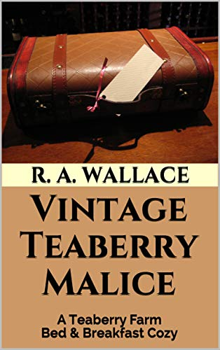 Vintage Teaberry Malice (A Teaberry Farm Bed & Breakfast Cozy Book 9) by [Wallace, R. A.]