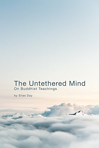 The Untethered Mind: On Buddhist Teachings