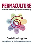 img - for [(Permaculture Principles and Pathways Beyond Sustainability * * )] [Author: David Holmgren] [Feb-2011] book / textbook / text book