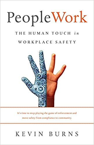 Peoplework The Human Touch In Workplace Safety Kevin Burns
