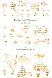 Porphyry, the Philosopher, to Marcella: Text and Translation (English and Greek Edition)