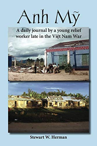 Anh My: The Daily Journal by a Young Relief Worker Late in the Viet Nam War