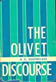 img - for The Olivet discourse: An exposition of Matthew XXIV and XXV book / textbook / text book