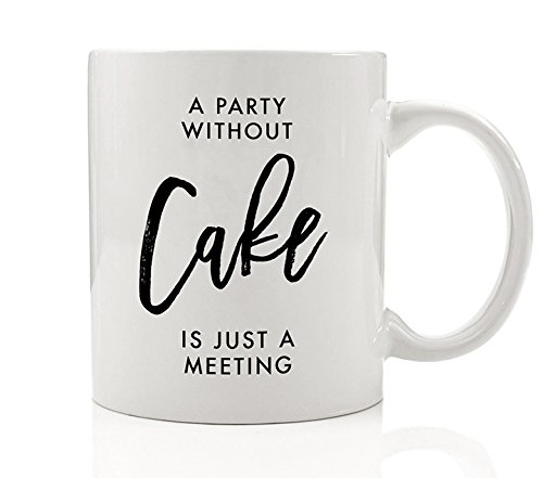 A Party Without Cake is Just A Meeting Mug Gift Idea for Bakers Ceramic Coffee Cup Christmas Gifts for Cake Lovers - 11oz - by Digibuddha DM0064 Cake Wars Christmas