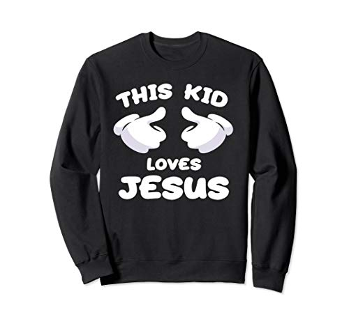 THIS KIDS LOVES Jesus Sweatshirt