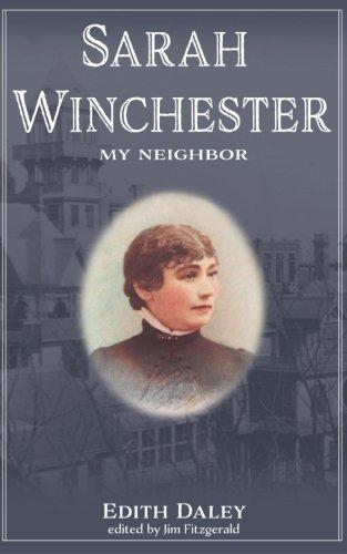 Sarah Winchester, My Neighbor