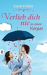 Verlieb dich nie in einen Vargas (German Edition)