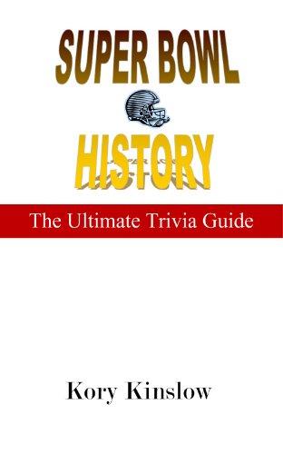 Super Bowl History:  Trivia Questions (Best Sports Trivia Books Book 2)