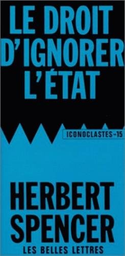 Le Droit D'Ignorer L'Etat (Iconoclastes) (French Edition)