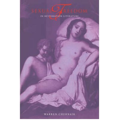 [(Sexual Freedom in Restoration Literature)] [Author: Warren L. Chernaik] published on (June, 2004) ebook