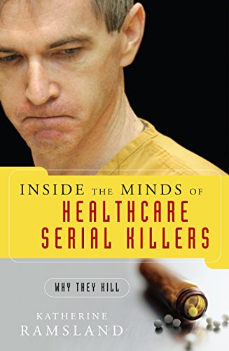 Inside the Minds of Healthcare Serial Killers: Why They Kill