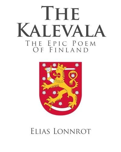 The Kalevala The Epic Poem Of Finland Elias Lonnrot 9781495320187