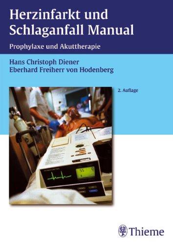 Herzinfarkt und Schlaganfall Manual: Prophylaxe und Akuttherapie