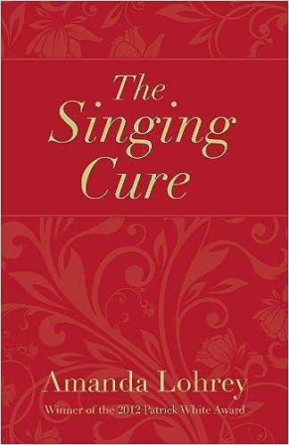 Lataa ilmaiseksi pdf-muodossa olevia kirjoja The Singing Cure by Amanda Lohrey Suomeksi PDF iBook PDB