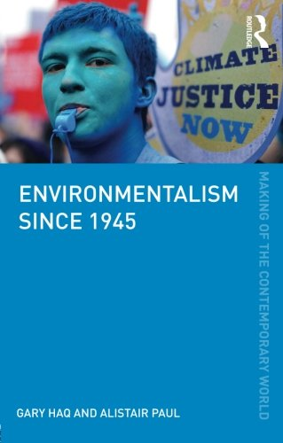 Environmentalism since 1945 (The Making of the Contemporary World)