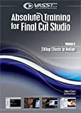 Absolute Training for Final Cut Studio / Pro Vol. 6 : Titling Effects with Apple Motion