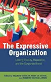 img - for The Expressive Organization - Linking Identity, Reputation and the Corporate Brand (Hardcover)--by Mogens Holten Larsen [2000 Edition] book / textbook / text book