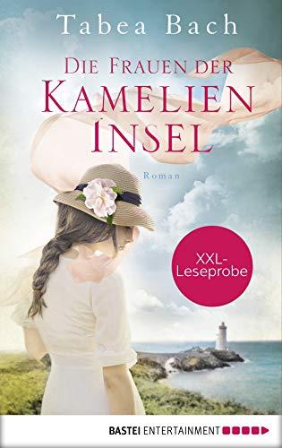 XXL-Leseprobe: Die Frauen der Kamelien-Insel: Roman (German Edition)