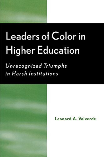 Leaders of Color in Higher Education: Unrecognized Triumphs in Harsh Institutions by Valverde, Leonard A. (October 27, 2003) Paperback