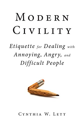 Modern Civility: Etiquette for Dealing with Annoying, Angry, and Di cover
