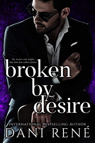 Broken By Desire By Rene Dani