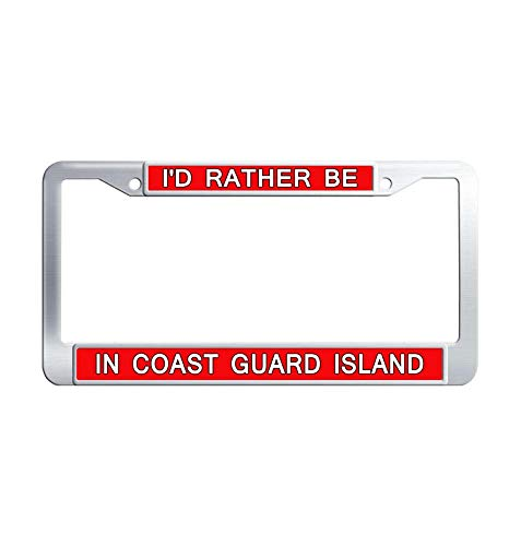 Guard 1970s Coast - Hensonata I'd Rather be in Coast Guard Island Stainless Steel License Plate Frame,Luxury Waterproof Car Decoration Metal Car Plate Frame with Holes Bonus Matching Screws Cap