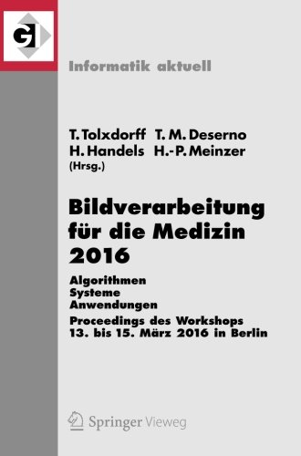 Bildverarbeitung für die Medizin 2016: Algorithmen - Systeme - Anwendungen. Proceedings des Workshops vom 13. bis 15. Mä