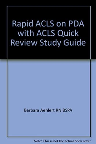 rapid acls on pda with acls quick review study guide 2e barbara j rh amazon com ECG Made Easy ACLS Tips and Pearls