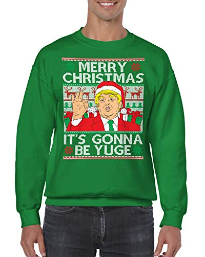 SpiritForged Apparel Trump Merry Christmas It's Gonna Be Yuge Ugly Christmas Crewneck Sweater, Kelly Medium