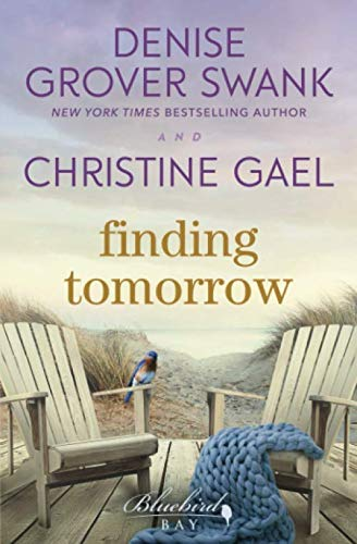 Book cover from Finding Tomorrow (Bluebird Bay) by Denise Grover Swank