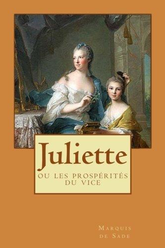 Juliette: ou les prosperites du vice  [Sade, Marquis de] (Tapa Blanda)